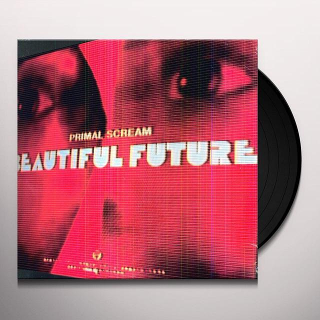 Primal Scream BEAUTIFUL FUTURE (LTD) (Vinyl)