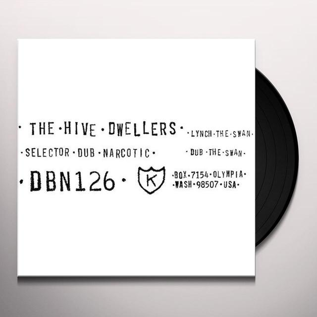The Hive Dwellers LYNCH THE SWAN / DUB THE SWAN Vinyl Record