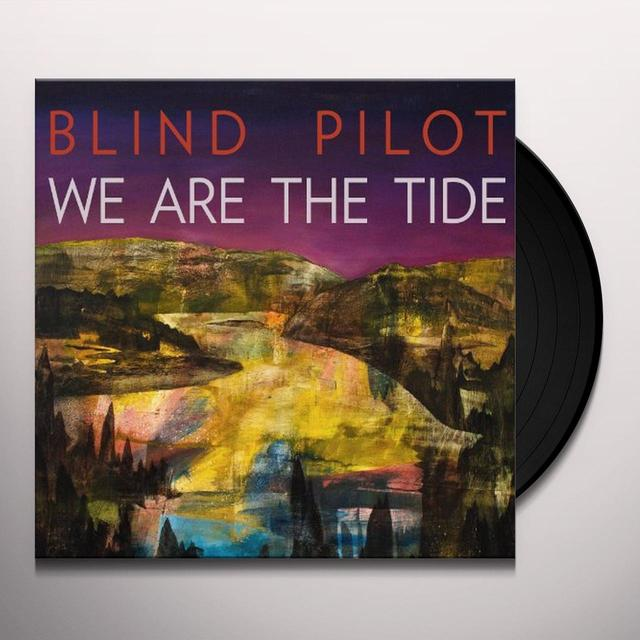Blind Pilot WE ARE THE TIDE Vinyl Record