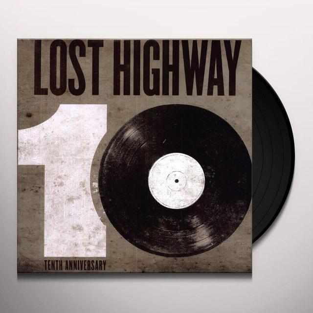 LOST HIGHWAY 10TH ANNIVERSARY / VARIOUS Vinyl Record