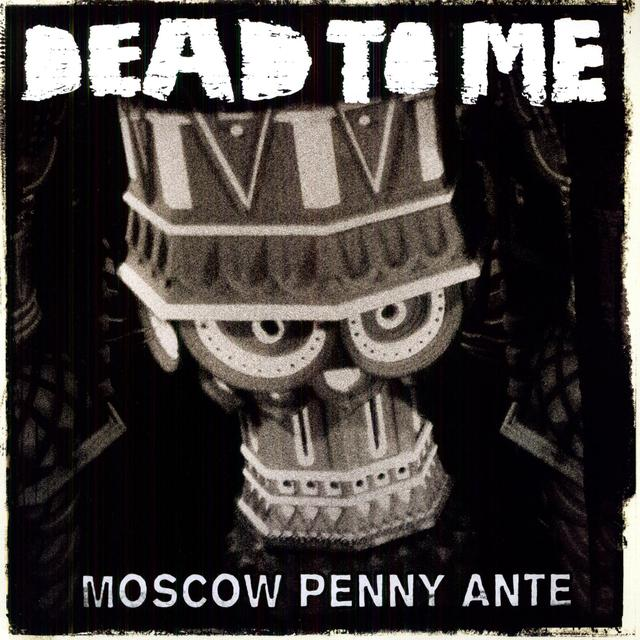 Dead To Me MOSCOW PENNY ANTE Vinyl Record