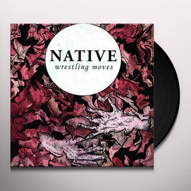 Native WRESTLING MOVES Vinyl Record