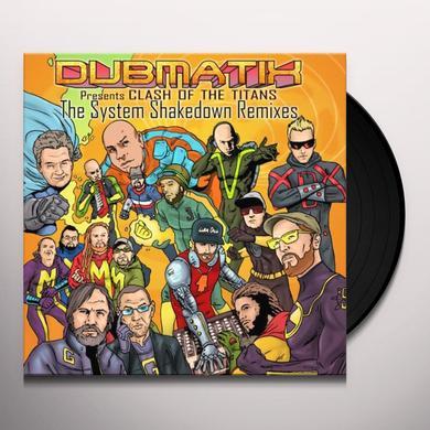 Dubmatix CLASH OF THE TITANS: SYSTEM SHAKEDOWN REMIXES Vinyl Record