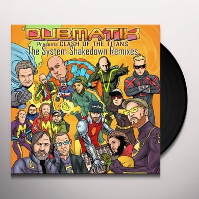 Dubmatix CLASH OF THE TITANS: SYSTEM SHAKEDOWN REMIXES Vinyl Record