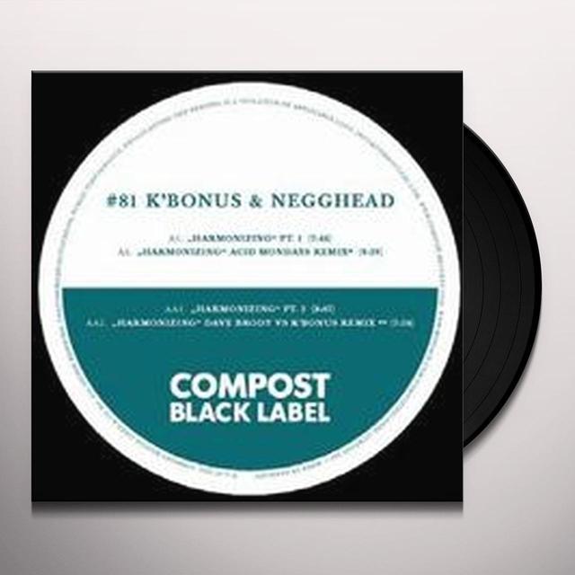 K'Bonus / Negghead HARMONIZING (EP) Vinyl Record