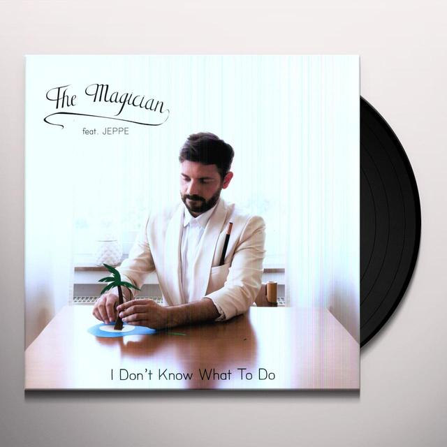 MAGICIAN I DON'T KNOW WHAT TO DO (EP) Vinyl Record