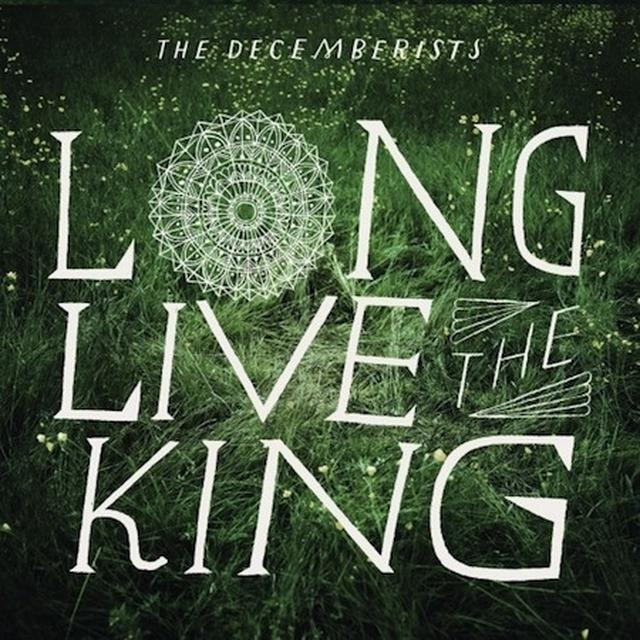 The Decemberists LONG LIVE THE KING Vinyl Record