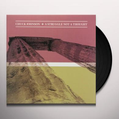 Chuck Johnson STRUGGLE NOT A THOUGHT Vinyl Record