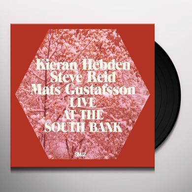 Keiran Hebden / Steve Reid / Mats Gustafsson LIVE AT THE SOUTH BANK Vinyl Record
