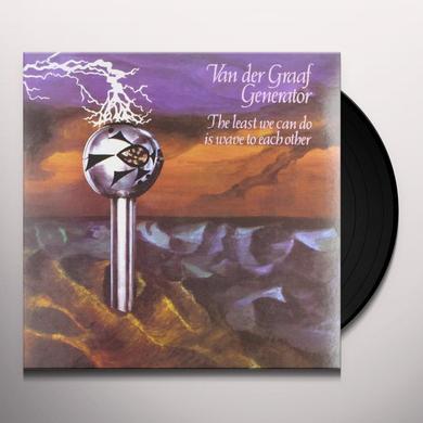 Van Der Graaf Generator LEAST WE CAN DO IS WAVE TO EACH OTHER Vinyl Record - 180 Gram Pressing
