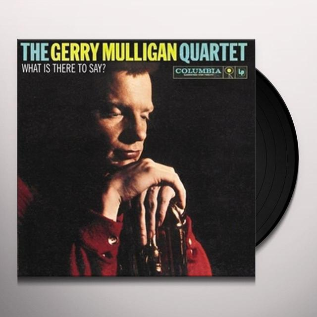 Gerry Mulligan WHAT IS THERE TO SAY Vinyl Record - Limited Edition