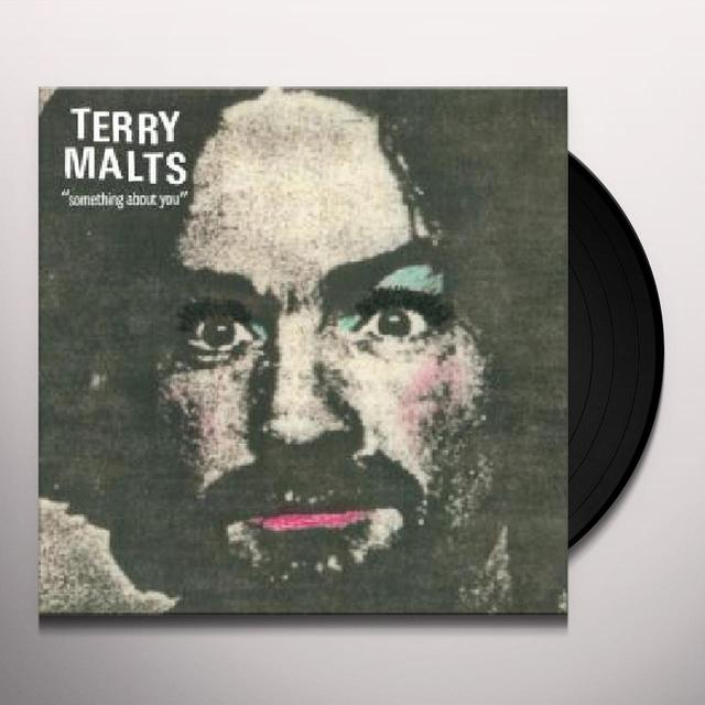 Terry Malts SOMETHING ABOUT YOU Vinyl Record