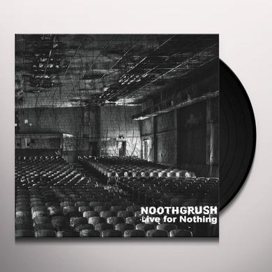 Noothgrush LIVE FOR NOTHING Vinyl Record - 180 Gram Pressing, Deluxe Edition