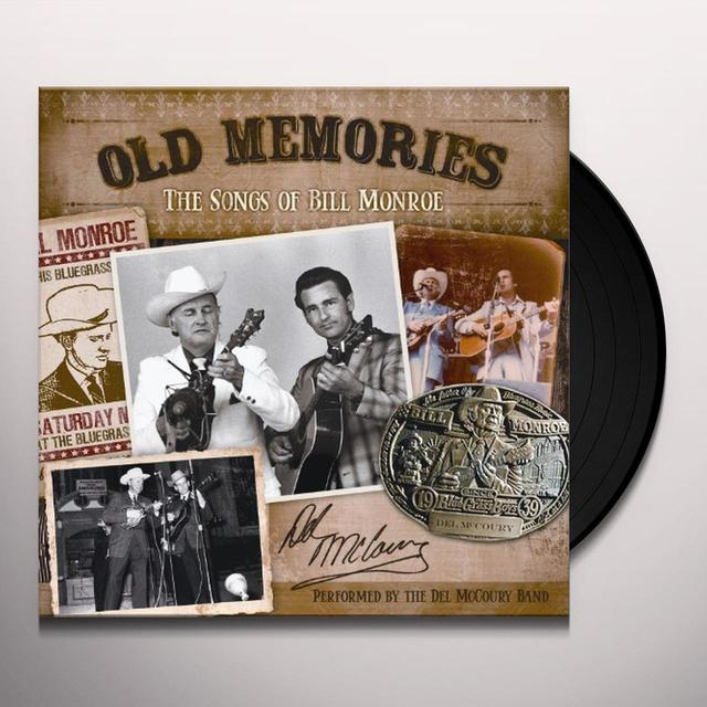 Del Mccoury OLD MEMORIES: THE SONGS OF BILL MONROE Vinyl Record