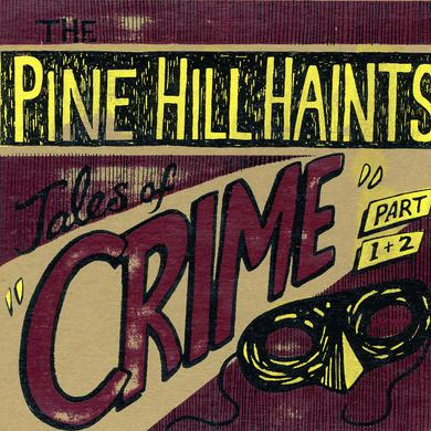 The Pine Hill Haints TALES OF CRIME PART 1 / TALES OF CRIME PART 2 Vinyl Record