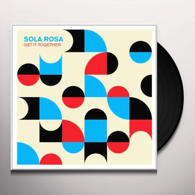 Sola Rosa GET IT TOGETHER Vinyl Record