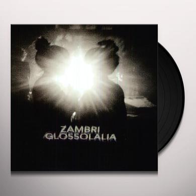 Zambri GLOSSOLALIA (EP) Vinyl Record - Digital Download Included