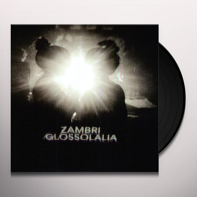 Zambri GLOSSOLALIA (EP) Vinyl Record - Digital Download Included