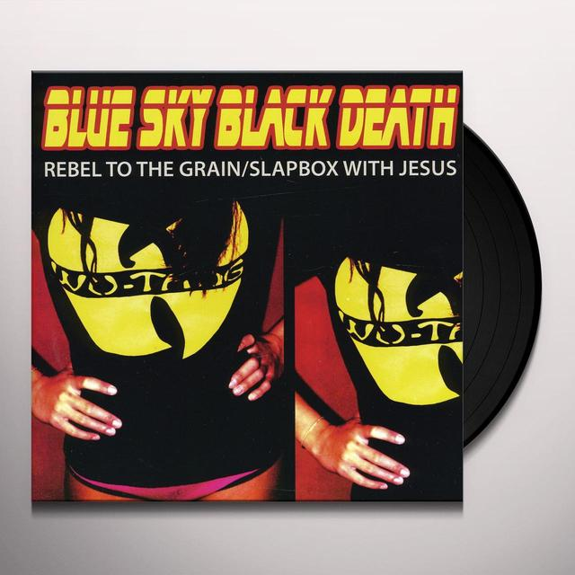 Blue Sky Black Death REBEL TO THE GRAIN / SLAPBOX WITH JESUS Vinyl Record
