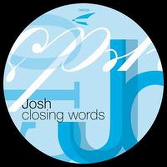 Josh CLOSING WORDS Vinyl Record