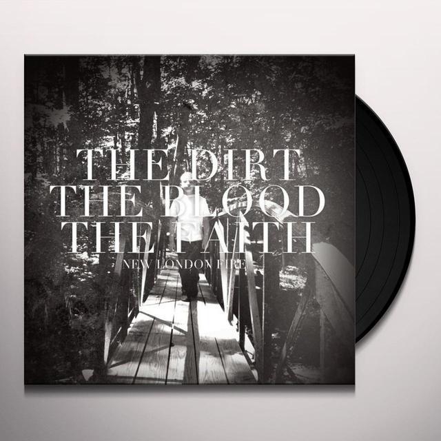 New London Fire DIRT THE BLOOD THE FAITH Vinyl Record