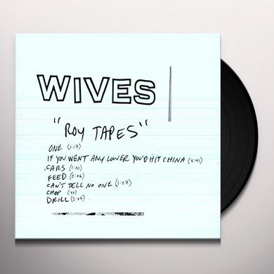 Wives ROY TAPES Vinyl Record