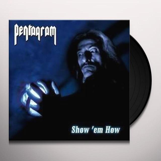 Pentagram SHOW EM HOW (Vinyl)