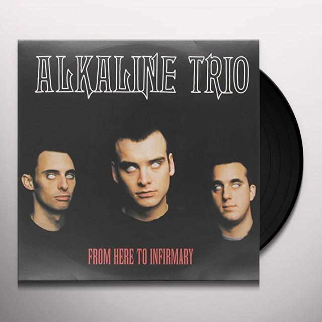 Alkaline Trio FROM HERE TO INFIRMARY Vinyl Record