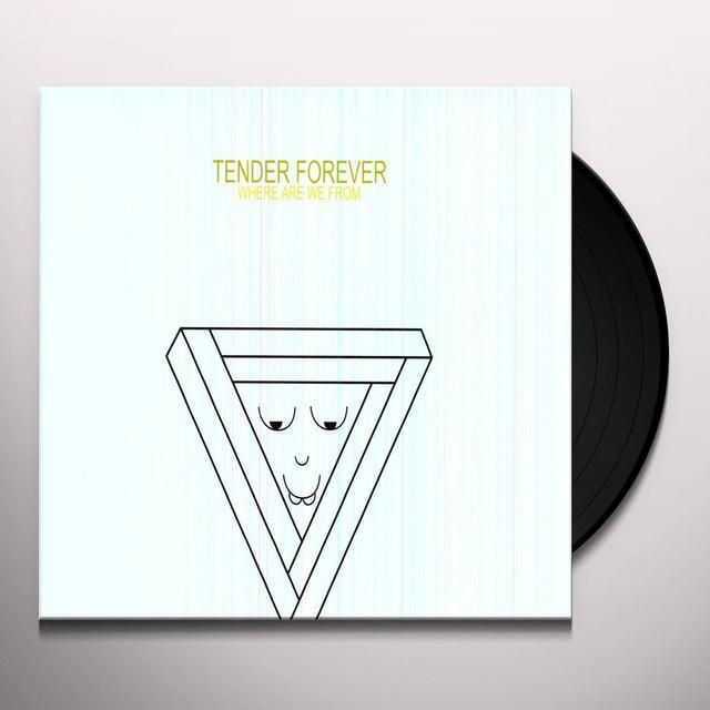 Tender Forever WHERE ARE WE FROM Vinyl Record