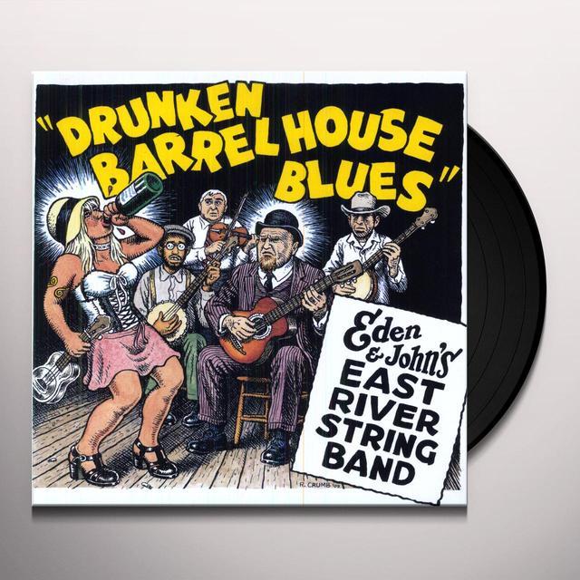 Eden & Johns East River String Band DRUNKEN BARREL HOUSE BLUES Vinyl Record