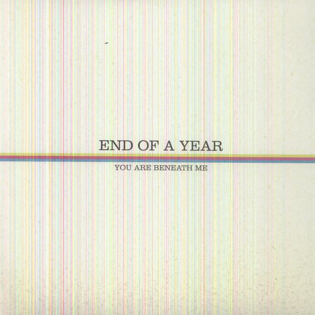 End Of A Year YOU ARE BENEATH ME Vinyl Record