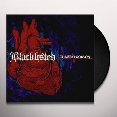 Blacklisted BEAT GOES ON Vinyl Record