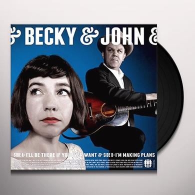 Becky & John ( Stark,Becky / Reilly,John C. ) I'LL BE THERE IF YOU EVER WANT / I'M MAKING PLANS Vinyl Record