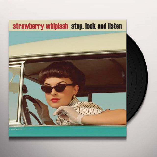 Strawberry Whiplash STOP LOOK & LISTEN Vinyl Record