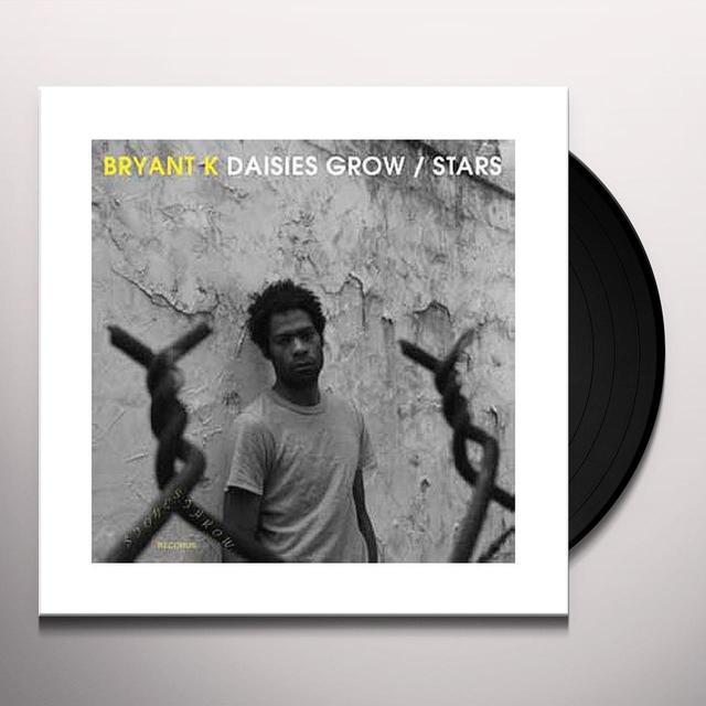 Bryant K DAISIES GROW / STARS Vinyl Record
