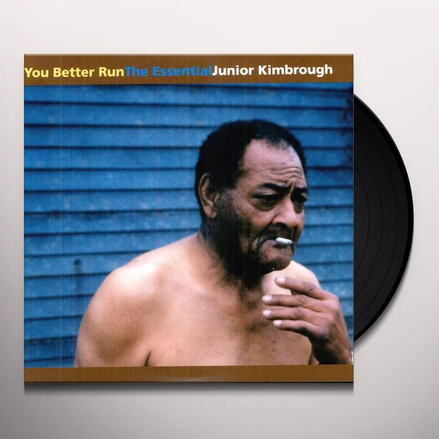 YOU BETTER RUN: THE ESSENTIAL JUNIOR KIMBROUGH Vinyl Record