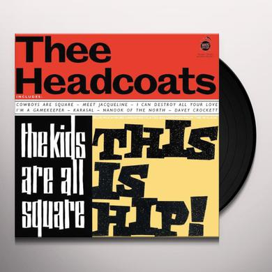 Thee Headcoats KIDS ARE ALL SQUARE: THIS IS HIP Vinyl Record