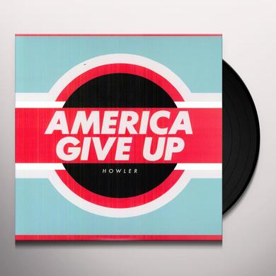 Howler AMERICA GIVE UP Vinyl Record