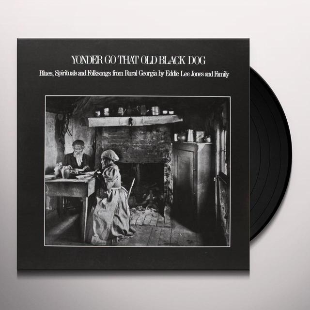 Eddie Lee Jones & Family YONDER GO THAT OLD BLACK DOG Vinyl Record