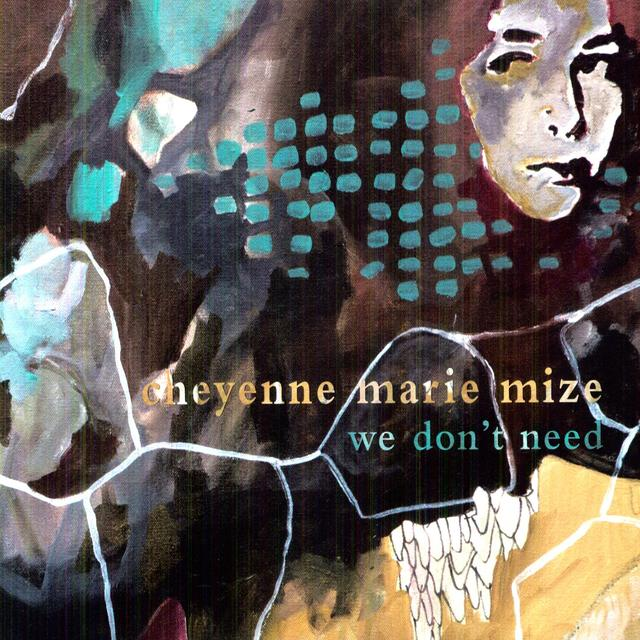 Cheyenne Marie Mize WE DON'T NEED Vinyl Record