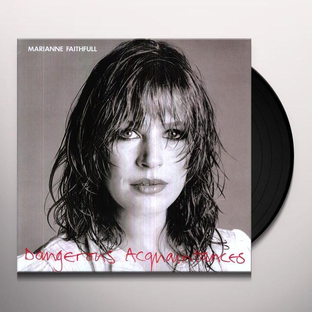 Marianne Faithfull DANGEROUS ACQUAINTANCES Vinyl Record - 180 Gram Pressing