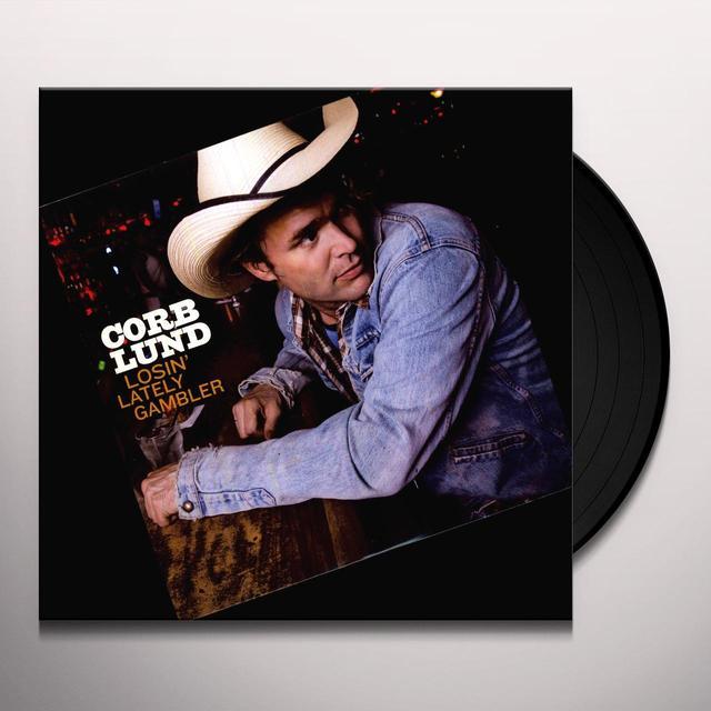 Corb Lund LOSIN LATELY GAMBLER Vinyl Record