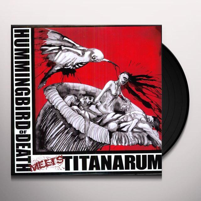 HUMMINGBIRD OF DEATH / TITANARUM Vinyl Record