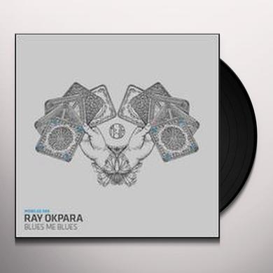 Ray Okpara BLUES ME BLUES Vinyl Record