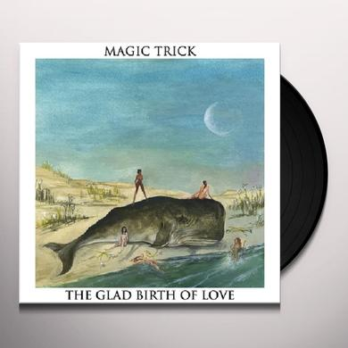 Magic Trick GLAD BIRTH OF LOVE Vinyl Record
