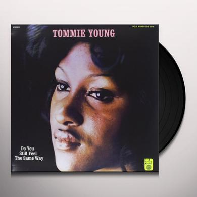 Tommie Young DO YOU STILL FEEL THE SAME WAY Vinyl Record