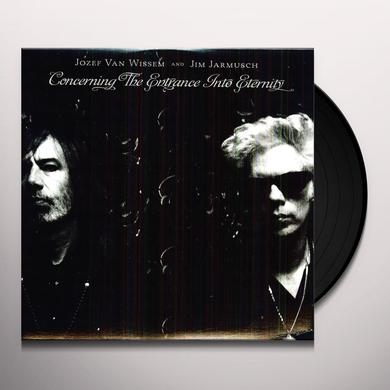 Jozef Van Wissem / Jim Jarmusch CONCERNING THE ENTRANCE INTO ETERNITY Vinyl Record