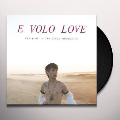 Frànçois & The Atlas Mountains E VOLO LOVE Vinyl Record