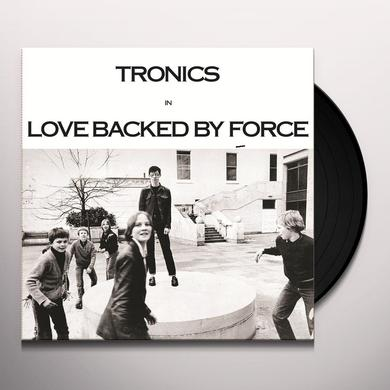 Tronics LOVE BACKED BY FORCE Vinyl Record