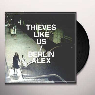 Thieves Like Us BERLIN / ALEX Vinyl Record